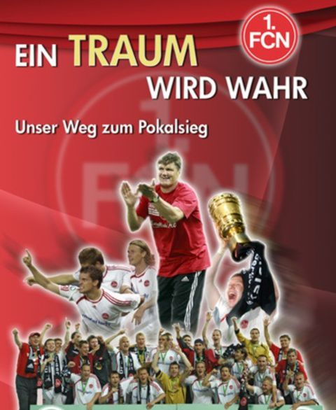 DVD-Cover Ein Traum wird wahr | © 2007 SPORTS AND MORE und 1. FCN Marketing GmbH