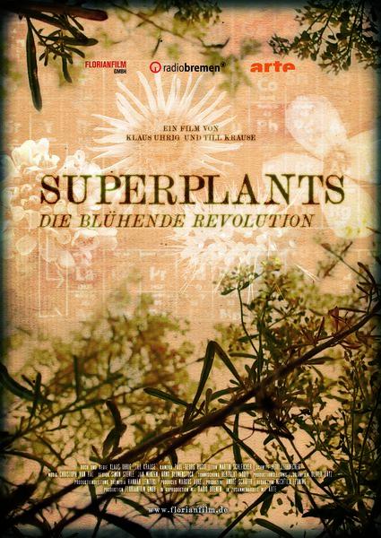 Superplants - Die blühende Revolution