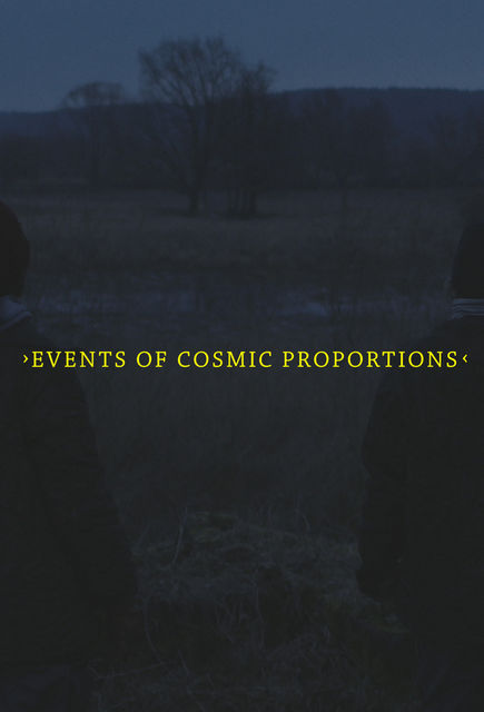 Events of Cosmic Proportions